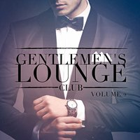 Gentlemen's Lounge Club, Vol. 2 (Listen to the Relaxing Sounds of Lounge Music) — Lounge