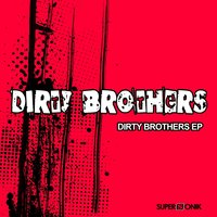 Dirty Brothers — Dirty Brothers