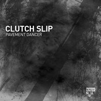 Pavement Dancer — Clutch Slip