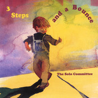 3 Steps and a Bounce — The Solo Committee