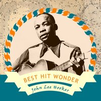 Best Hit Wonder — John Lee Hooker