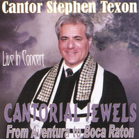 Cantorial Jewels & Operatic Gems — Cantor Stephen Texon