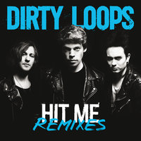 Hit Me Remixes — Dirty Loops