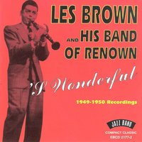 'S Wonderful, 1949 - 1950 Recordings — Les Brown & His Band Of Renown