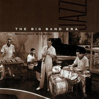 THE BIG BAND ERA — Moonlight Big Band