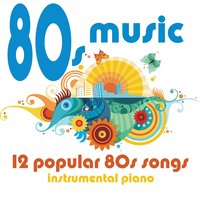 80s Music - 12 Popular 80s Songs — Music-Themes