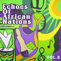 Echoes Of African Nations Vol. 3 — сборник