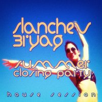#slanchev Bryag Summer Closing Party - House Session — сборник