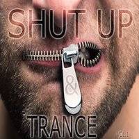 Shut Up and Trance, Vol. 1 — сборник