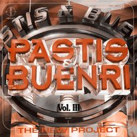 The New Project Vol. III, Compilation 2.0 — Pastis & Buenri