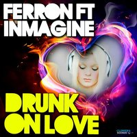 Drunk On Love — Ferron, Inmagine