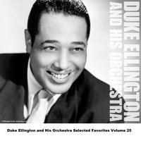 Duke Ellington and His Orchestra Selected Favorites Volume 25 — Duke Ellington & His Orchestra