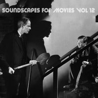 Soundscapes For Movies, Vol. 12 — Sound For Production