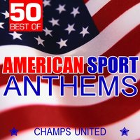 50 Best of American Sport Anthems — Champs United