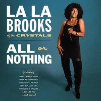 All or Nothing — La La Brooks, La La Brooks of the Crystals