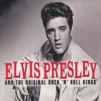 Elvis Presley And The Original Rock 'N' Roll Kings — сборник