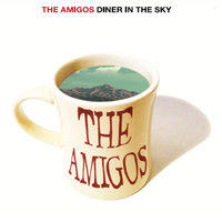 Diner in the Sky — The Amigos