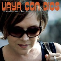 The Ultimate Collection — Vaya Con Dios