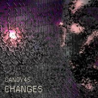 Changes — Candy45