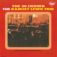 The In Crowd — Ramsey Lewis Trio