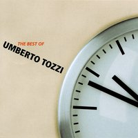 The best of Umberto Tozzi — Umberto Tozzi