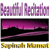 Beautiful Recitation — Sapinah Mamat