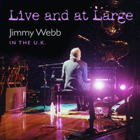 LIVE AND AT LARGE — Jimmy Webb