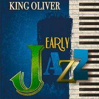 Early Jazz — King Oliver