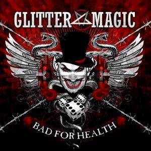 Glitter magic - Bad for Health