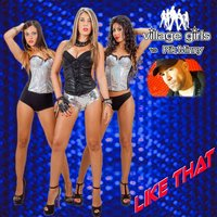 Like That — Village Girls, Rik Minny