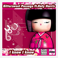 I Know I Know — Katy Harris, Bittersweet Passage
