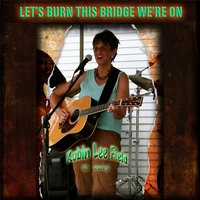 Let's Burn This Bridge We're On — Robin Lee Field