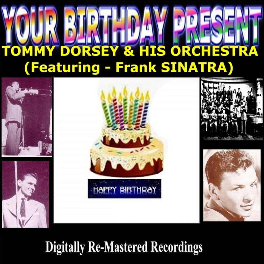 Your Birthday Present Tommy Dorsey His Orchestra Tommy Dorsey