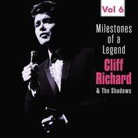Milestones of a Legend Cliff Richard & The Shadows, Vol. 6 — Cliff Richard & The Shadows
