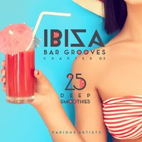 IBIZA Bar Grooves Chapter 03 (25 Deep Smoothies) — сборник