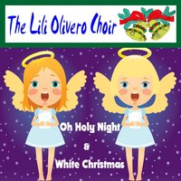 Oh Holy Night — The Lili Olivero Choir