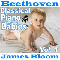Beethoven Classical Piano for Babies Vol. 1 — James Bloom