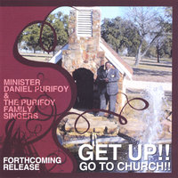 Get Up! Go To Church! — Minister Daniel Purifoy And The Purifoy Family Singers