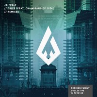 Drive Remixes — Jai Wolf, The Chain Gang of 1974