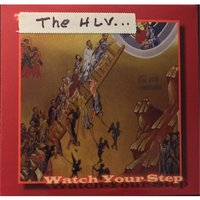 Watch Your Step — The HLV
