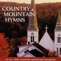Country Mountain Hymns - 10 All-Time Country Mountain Favorites — Pine Tree String Band