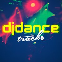 DJ Dance Tracks — Pop Tracks, Dance DJ, Dance Hits 2014 & Dance Hits 2015, Pop Tracks|Dance DJ|Dance Hits 2014 & Dance Hits 2015