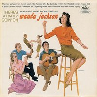 There's A Party Goin' On — Wanda Jackson