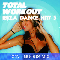 Total Workout : Ibiza Dance Hits 3 for Running, Cardio Machines, Aerobics 32 Count & Gym Workouts — Dj Tech, Total Fitness Music