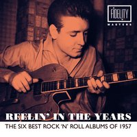 Reelin' in the Years - The Six Best Rock 'N' Roll Albums of 1957 — сборник