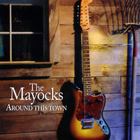 Around This Town — The Mayocks