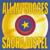All My Succes - Sacha Distel — Sacha Distel