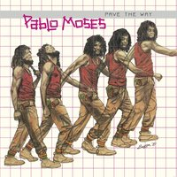 Pave the Way — Pablo Moses