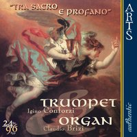 Tra Sacro E Profano: Trumpet & Organ - unpublished Italian Works of the 18th Century — Igino Conforzi, Claudio Brizi & Marco Nesi