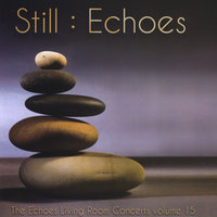 Still: Echoes - The Echoes Living Room Concerts Volume 15 — сборник